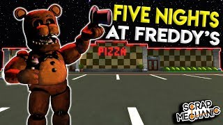 FIVE NIGHTS AT FREDDY'S PIZZERIA 2.0! - Scrap Mechanic Creations Gameplay - FNAF Build
