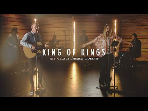King Of Kings - The Village Church Worship (Livestream Services)