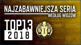 TOP13 2018 - Najzabawniejsza Seria według widzów