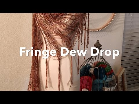 Dew Drop with Long Fringe on S Loom