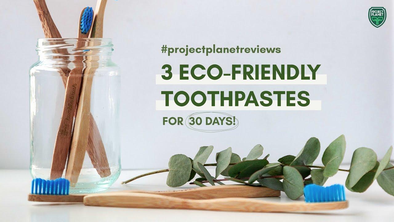 Aku Coba 3 Pasta Gigi Ramah Lingkungan selama30 Hari!