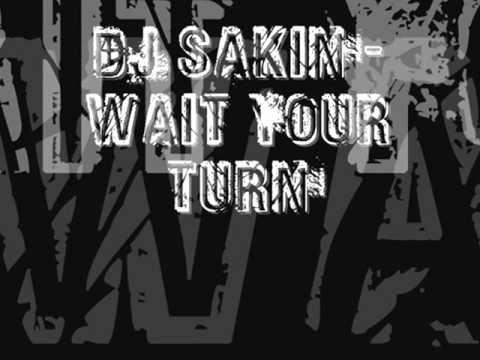 DJ Sakin - Wait Your Turn