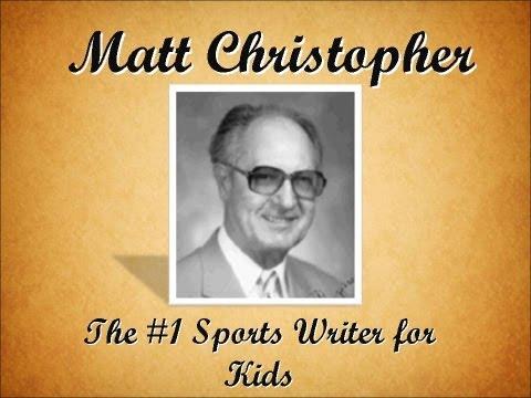 Matt Christopher The #1 Sports Writer for Kids