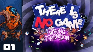 Don't Watch This Video - Let's Play There Is No Game: Wrong Dimension - PC Gameplay Part 1