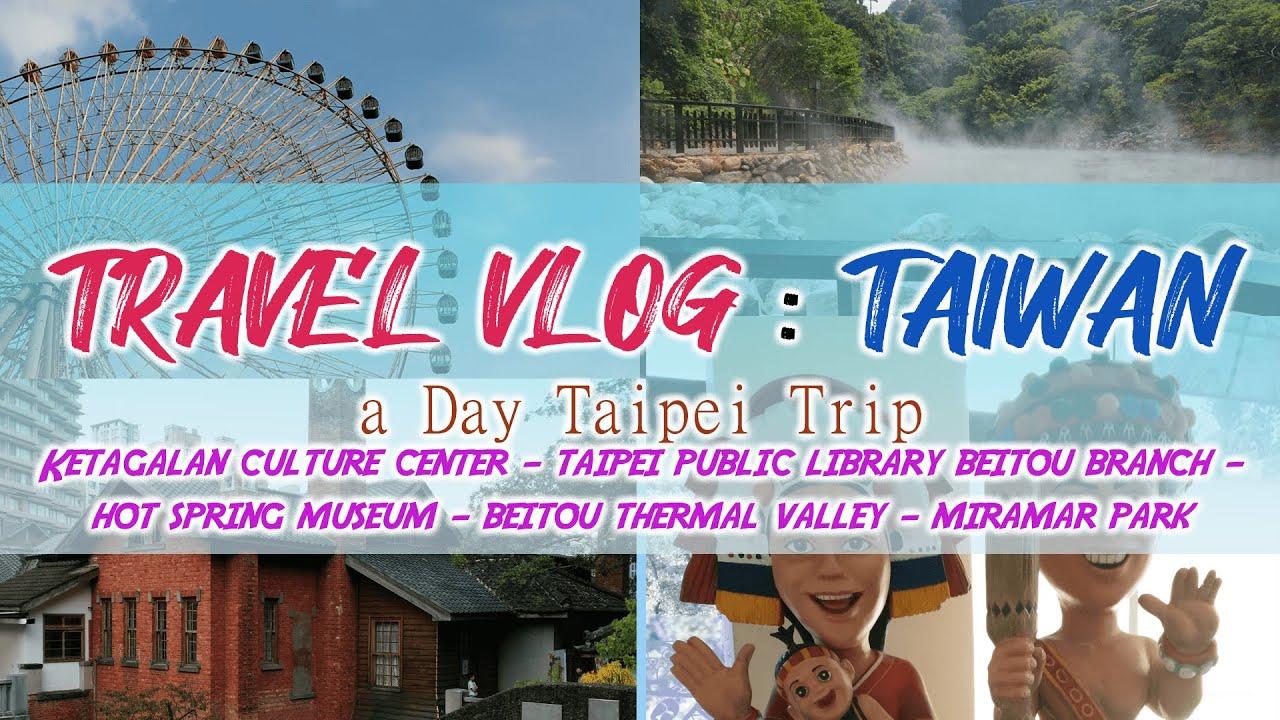 A Day Trip to Taipei - Exploring Xinbeitou | Travel Vlog: Taiwan