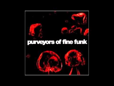 Purveyors Of Fine Funk - Warm