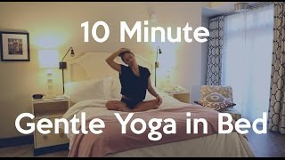 10 Minute Gentle Yoga in Bed Sequence