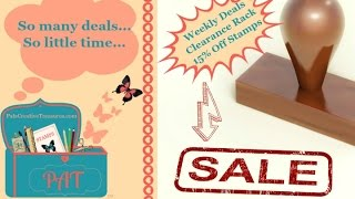 WEEKLY DEALS - CLEARANCE RACK - 15% OFF STAMPS!