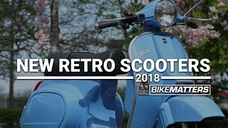NEW RETRO SCOOTERS OF 2018 | BikeMatters
