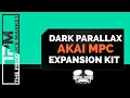 Exploring the Akai Pro MPC Expansion Kit Dark Parallax For MPC X and MPC Live (Demo)