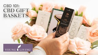 CBD 101: CBD Gift Baskets | Young Living Essential Oils