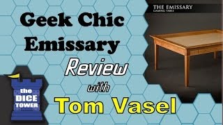 Geek Chiq Emissary Table Review - with Tom Vasel