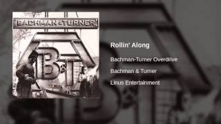 Watch BachmanTurner Overdrive Rollin Along video