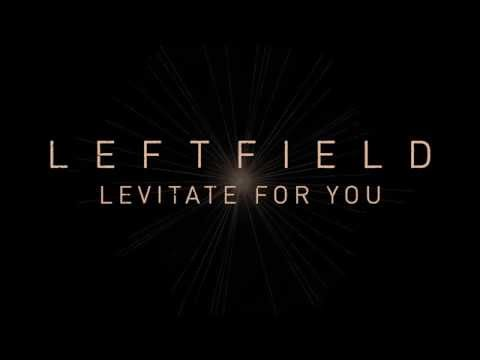 Leftfield - Levitate For You (Official Audio)