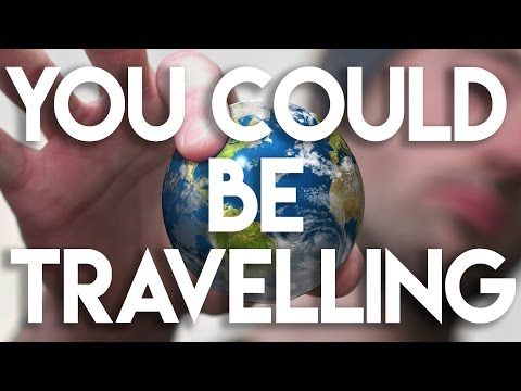 What's Your Excuse To Not Travel the World?