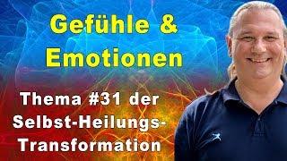 🔥 Selbst-Heilungs-Transformation #31: Gefühle und Emotionen