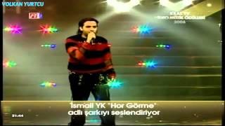 ismail yk hor grme garibi kral tv mzik dlleri 2006