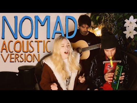 Walk off the Earth - NOMAD (Acoustic Version)