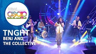 Benj and The Collective - TNGHT | iWant ASAP Highlights