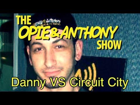 Opie & Anthony: Danny Vs Circuit City (01/29/09)