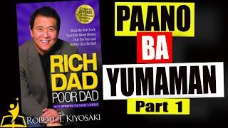 Paano Yumaman? (Rich Dad, Poor Dad Summary Part 1)