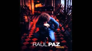 Raul Paz - Mua mua mua
