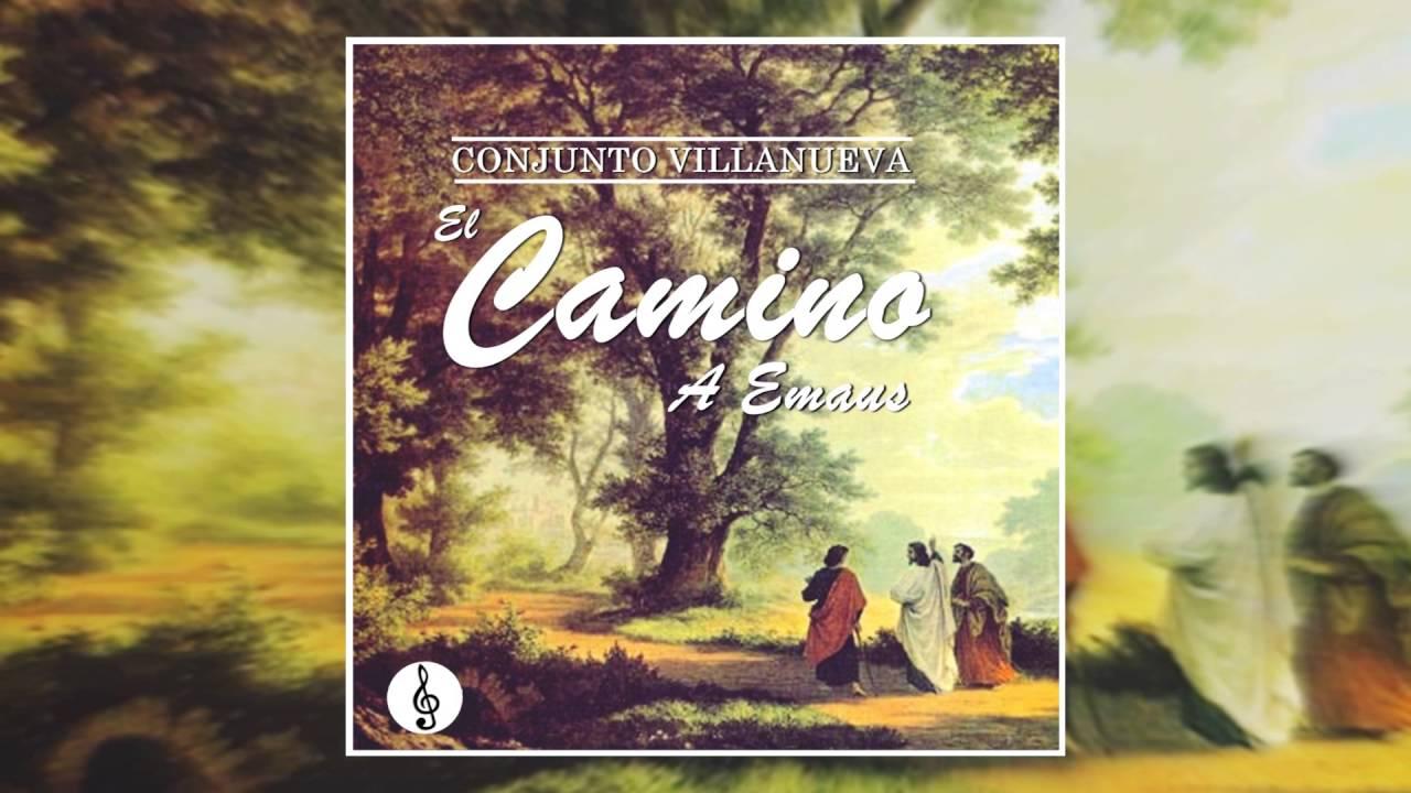 El Camino A Emaus | Conjunto Villanueva