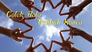 Golek boloh tambah konco (lirik video)