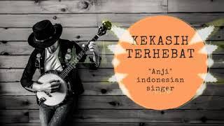 Anji-Kekasih Terhebat Indonesia Music Pop
