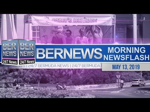 Bernews Newsflash For Monday, May 13, 2019