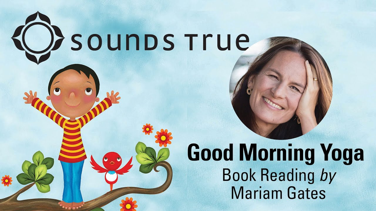 Mariam Gates - Good Morning Yoga (Book Reading)