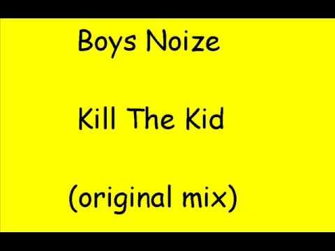 Boys Noize - Kill the Kid