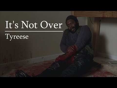 (TWD) Tyreese || It's Not Over