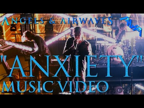 "Angels & Airwaves ""Anxiety"" Official Music Video"