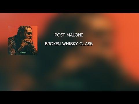 Post Malone - Broken Whiskey Glass -