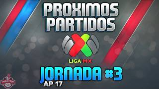 Próximos Partidos, Horarios y Transmisiones | JORNADA 3 Apertura 2017 | Liga Mx