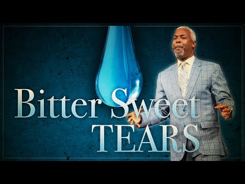 Bitter Sweet Tears | Bishop Dale C. Bronner | Word of Faith Family Worship Cathedral
