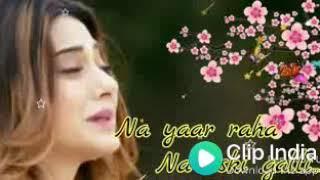 Yeh Waqt ki Kaisi Hawa Chali Na Yaar Raha Na uski Gali WhatsApp status