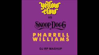 dj drop it like it s hot dj rp mashup yellow claw vs snoop dogg pharrel williams