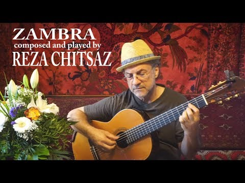 NEW FLAMENCO-ZAMBRA for Guitar, composed and played by REZA CHITSAZ