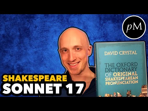 """Shakespeare Sonnet 17 in Original Pronunciation """"Who will believe my verse in time to come"""""""