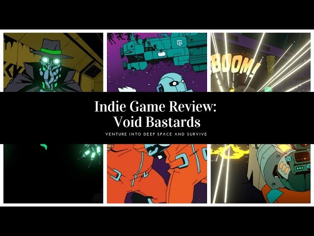 Indie Game Review - Void Bastards - Space the final frontier...going to die again