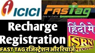 How to Recharge/Register  ICICI FASTag Online||ऑनलाईन ICICI FASTag  रिचार्ज -रजिस्ट्रेशन किजीये||
