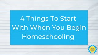 4 Things To Start With When You Begin Homeschooling