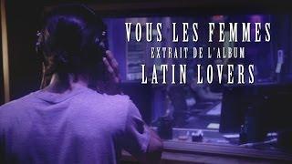 Latin Lovers - Vous les femmes (Pobre Diablo)[EXTRAIT STUDIO]