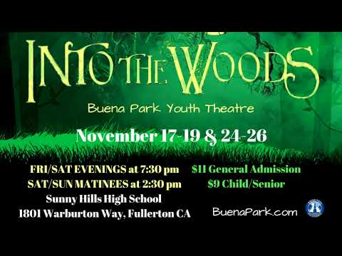 "Buena Park Youth Theatre Winter Show ""Into The Woods"" in November."