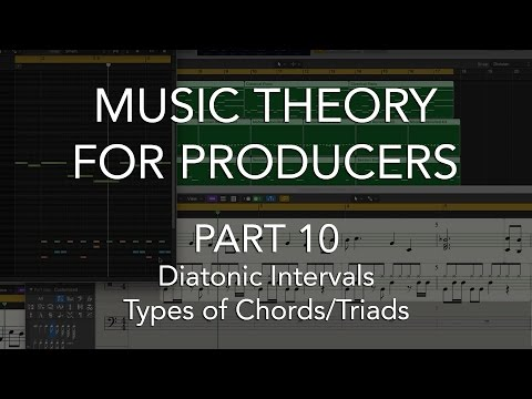 Music Theory for Producers #10 - Diatonic Intervals, Types of Chords/Triads