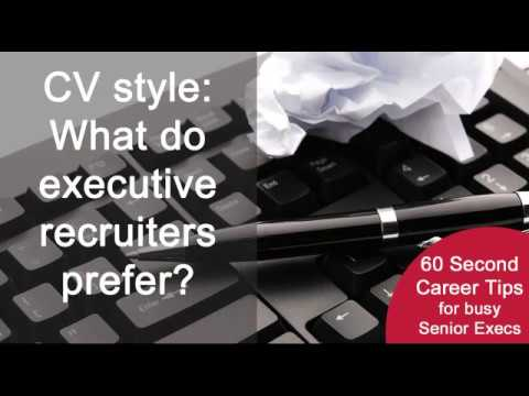 60 second career tip: What CV style do executive recruiters want to see?