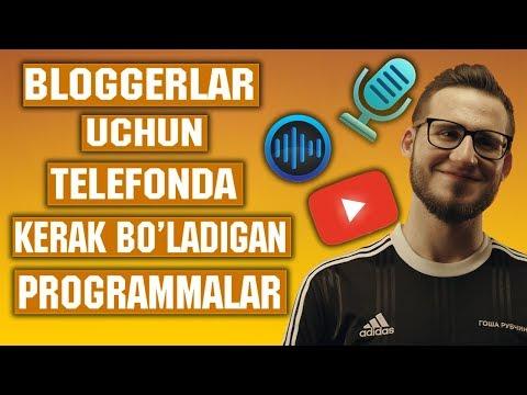 BLOGGERLAR UCHUN TELEFONDA KERAK BO'LADIGAN PROGRAMMALAR