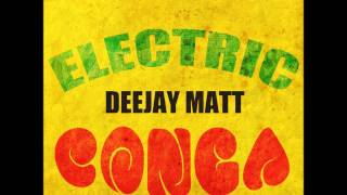 DeeJay Matt - Electric Conga EP *PROMOTION VIDEO*